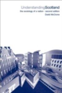 Ebook in inglese Understanding Scotland McCrone, David
