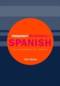 Foto Cover di Frequency Dictionary of Spanish, Ebook inglese di Mark Davies, edito da Taylor and Francis
