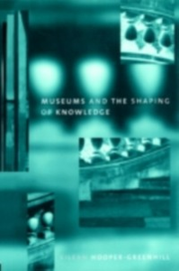 Ebook in inglese Museums and the Shaping of Knowledge -, -