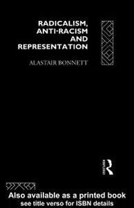 Ebook in inglese Radicalism, Anti-Racism and Representation Bonnett, Alastair