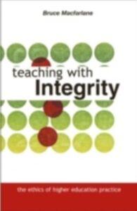 Foto Cover di Teaching with Integrity, Ebook inglese di Bruce Macfarlane, edito da Taylor and Francis