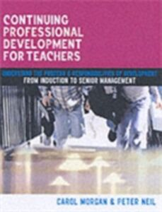 Ebook in inglese Continuing Professional Development for Teachers Morgan, Carol , Neil, Peter