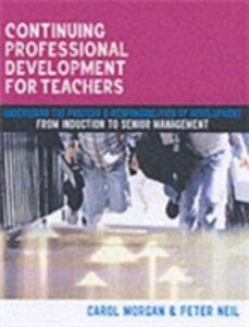 Foto Cover di Continuing Professional Development for Teachers, Ebook inglese di Carol Morgan,Peter Neil, edito da Taylor and Francis