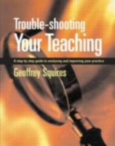 Ebook in inglese Trouble-shooting Your Teaching Squires, Geoffrey