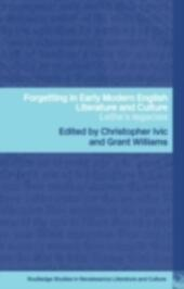 Forgetting in Early Modern English Literature and Culture