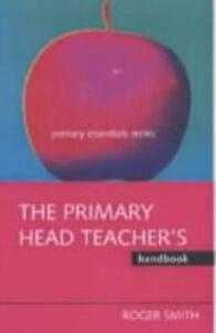 Ebook in inglese Primary Headteacher's Handbook Smith, Roger