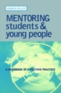 Foto Cover di Mentoring Students and Young People, Ebook inglese di Andrew Miller, edito da Taylor and Francis