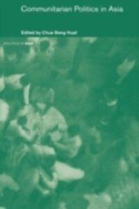 Foto Cover di Communitarian Politics in Asia, Ebook inglese di Beng Huat Chua, edito da Taylor and Francis