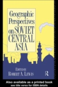 Ebook in inglese Geographic Perspectives on Soviet Central Asia