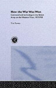 Foto Cover di How the War Was Won, Ebook inglese di T.H.E. Travers, edito da Taylor and Francis