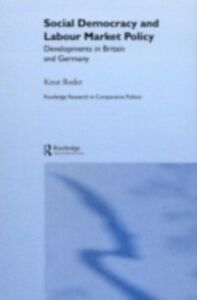 Ebook in inglese Social Democracy and Labour Market Policy Roder, Knut