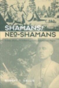 Foto Cover di Shamans/Neo-Shamans, Ebook inglese di Robert J. Wallis, edito da Taylor and Francis