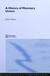 Ebook in inglese History of Monetary Unions Chown, John F