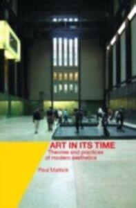 Ebook in inglese Art In Its Time Mattick, Paul