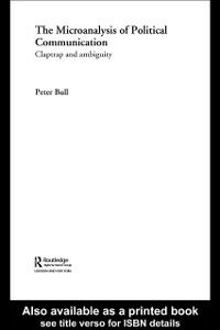 Ebook in inglese Microanalysis of Political Communication Bull, Peter