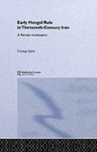 Foto Cover di Early Mongol Rule in Thirteenth-Century Iran, Ebook inglese di George E. Lane, edito da Taylor and Francis