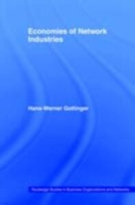 Foto Cover di Economies of Network Industries, Ebook inglese di Hans Werner Gottinger, edito da Taylor and Francis