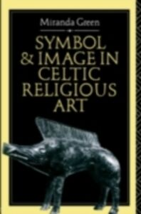 Foto Cover di Symbol and Image in Celtic Religious Art, Ebook inglese di Miranda Green, edito da Taylor and Francis