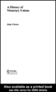 Ebook in inglese A History of Monetary Unions Chown, John