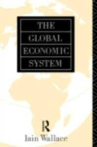 Ebook in inglese Global Economic System Wallace, I.