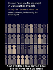 Ebook in inglese Human Resource Management in Construction Projects Dainty, Andrew , Lingard, Helen , Loosemore, Martin