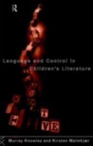 Foto Cover di Language and Control in Children's Literature, Ebook inglese di Kirsten Malmkjaer,Murray Knowles, edito da Taylor and Francis