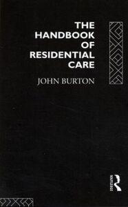 Foto Cover di Handbook of Residential Care, Ebook inglese di John Burton, edito da Taylor and Francis