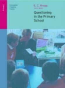 Ebook in inglese Questioning in the Primary School Brown, George A. , Wragg, E. C.