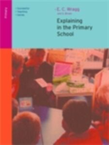 Foto Cover di Explaining in the Primary School, Ebook inglese di George A Brown,Ted Wragg, edito da Taylor and Francis