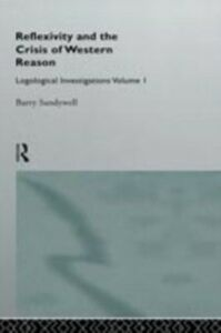 Ebook in inglese Reflexivity And The Crisis of Western Reason Sandywell, Barry