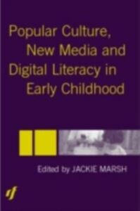 Foto Cover di Popular Culture, New Media and Digital Literacy in Early Childhood, Ebook inglese di  edito da Taylor and Francis
