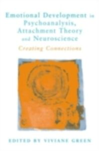 Ebook in inglese Emotional Development in Psychoanalysis, Attachment Theory and Neuroscience