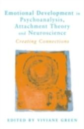 Emotional Development in Psychoanalysis, Attachment Theory and Neuroscience