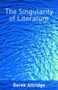 Ebook in inglese Singularity of Literature Attridge, Derek