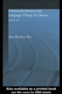 Foto Cover di Grammaticalization and Language Change in Chinese, Ebook inglese di Xiu-Zhi Zoe Wu, edito da Taylor and Francis