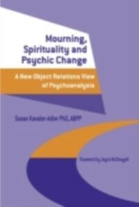 Ebook in inglese Mourning, Spirituality and Psychic Change Kavaler-Adler, Susan