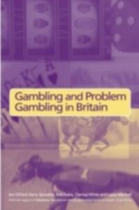 Ebook in inglese Gambling and Problem Gambling in Britain Erens, Bob , Mitchell, Laura , Orford, Jim , Sproston, Kerry