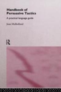 Ebook in inglese Handbook of Persuasive Tactics Mulholland, Joan