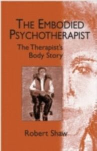 Ebook in inglese Embodied Psychotherapist Shaw, Robert