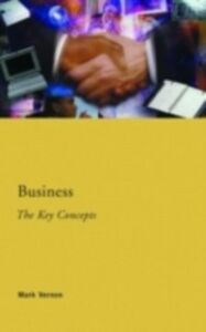 Ebook in inglese Business: The Key Concepts Vernon, Mark