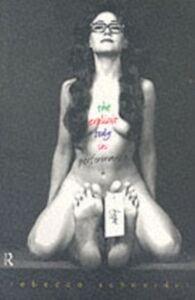 Ebook in inglese Explicit Body in Performance Schneider, Rebecca