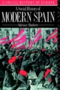 Ebook in inglese Social History of Modern Spain Shubert, Adrian