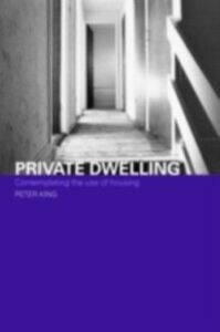 Ebook in inglese Private Dwelling King, Peter