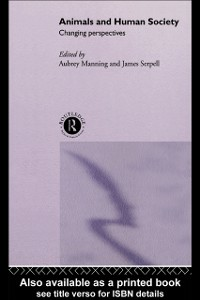 Ebook in inglese Animals and Human Society Manning, Aubrey , Serpell, James
