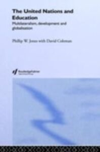 Ebook in inglese United Nations and Education Coleman, David , Jones, Phillip W.