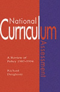 Ebook in inglese National Curriculum Assessment Richard Daugherty Professor of Education, University of Wales at Aberystwyth, Wales.