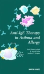 Ebook in inglese Anti-IgE Therapy in Asthma and Allergy Arshad, S.H. , Babu, K. Suresh , Holgate, Stephen