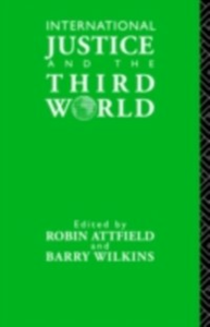 Ebook in inglese International Justice and the Third World Attfield, Edited by Barry Wilkins andRobin