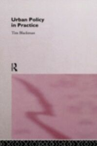 Foto Cover di Urban Policy in Practice, Ebook inglese di Tim Blackman, edito da Taylor and Francis