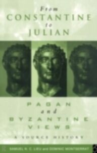 Ebook in inglese From Constantine to Julian: Pagan and Byzantine Views -, -
